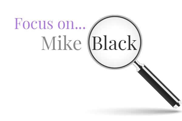 Focus-on-Mike-Black