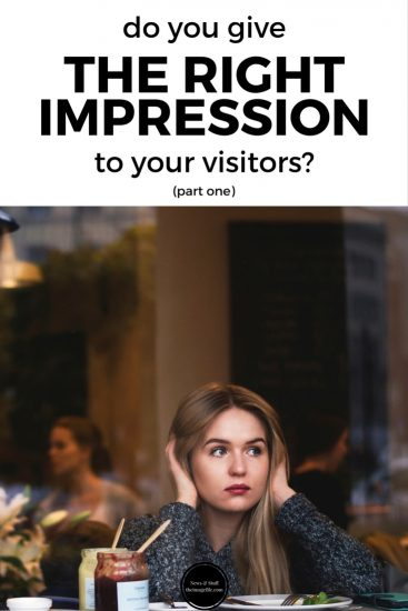 Do You Give The Right Impression To Your Visitors? (Part 1)