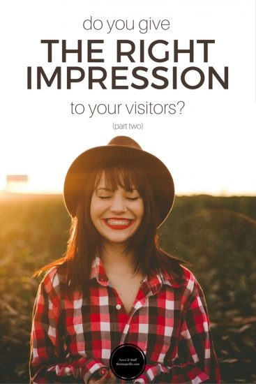 Do You Give The Right Impression To Your Visitors? (Part 2)