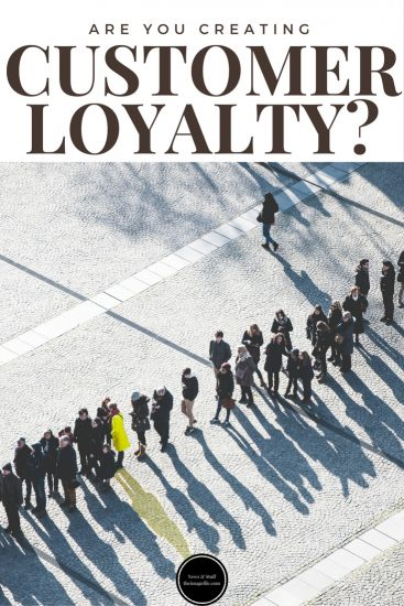 Are You Creating Customer Loyalty?