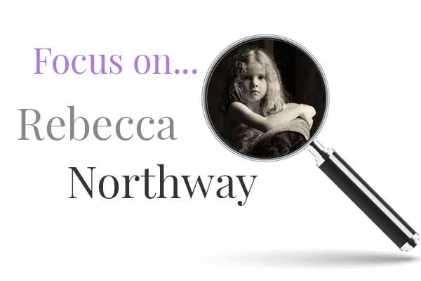 Focus On…Rebecca Northway!