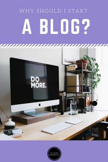 Why Should I Start A Blog?