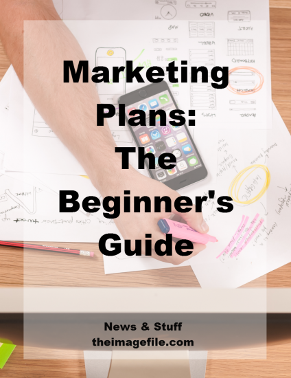 Marketing Plans: The Beginners Guide