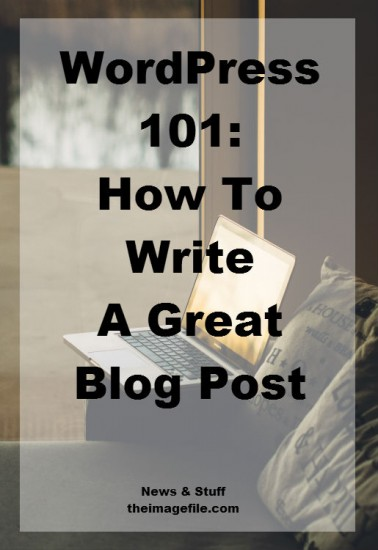 How to write a great blog post - pinterest
