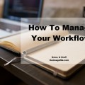 How To Manage Your Workflow | blog.theimagefile.com