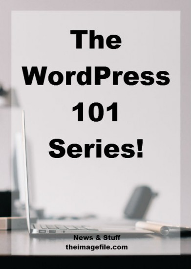 The WordPress 101 Series!
