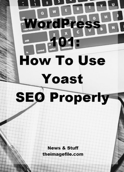 WordPress 101: How To Use Yoast SEO Properly