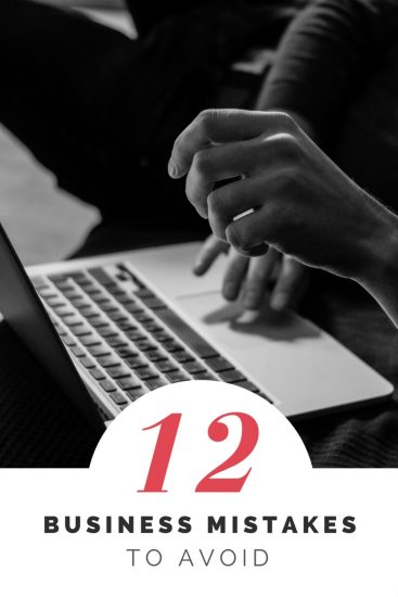 12 Business Mistakes To Avoid