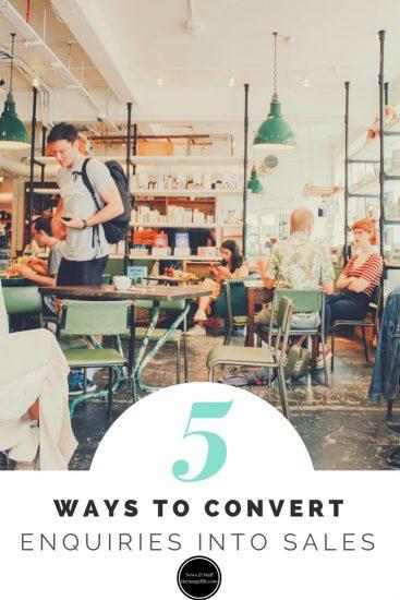 5 Ways To Convert Enquiries Into Sales
