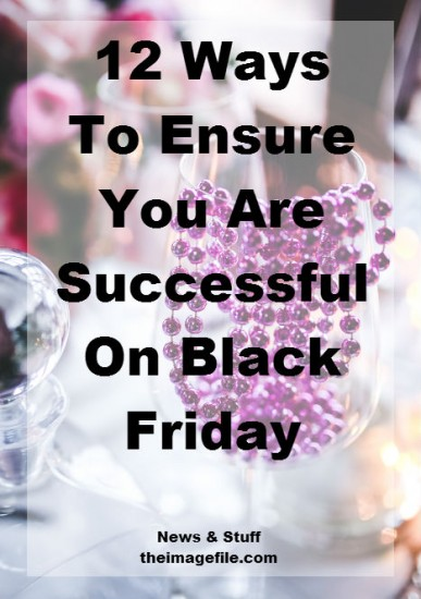 12 ways to ensure you are successful on black friday
