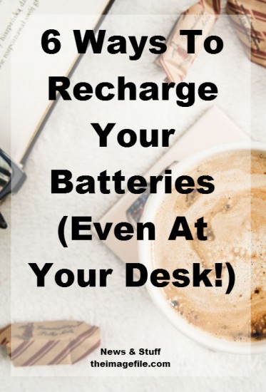 6 ways to recharge your batteries
