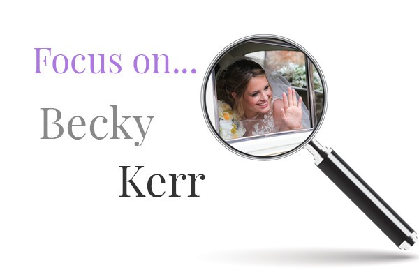 Focus On: Becky Kerr!