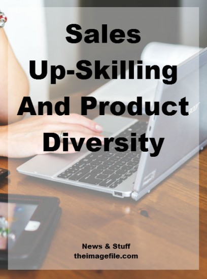 sales up-skilling and product diversity