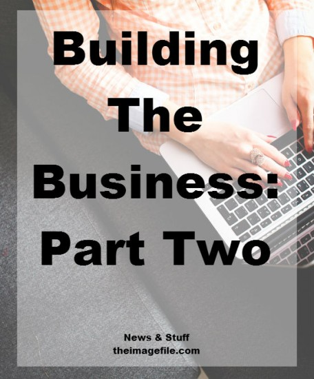 Building the business – part two