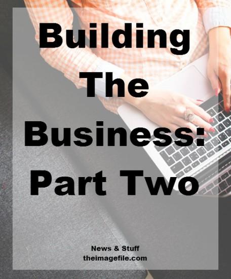 Building the business part 2