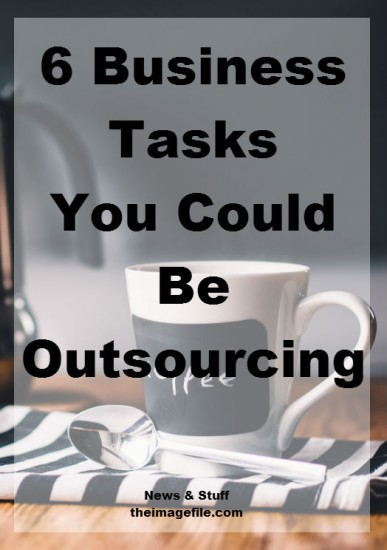 6 Business Tasks You Could Be Outsourcing