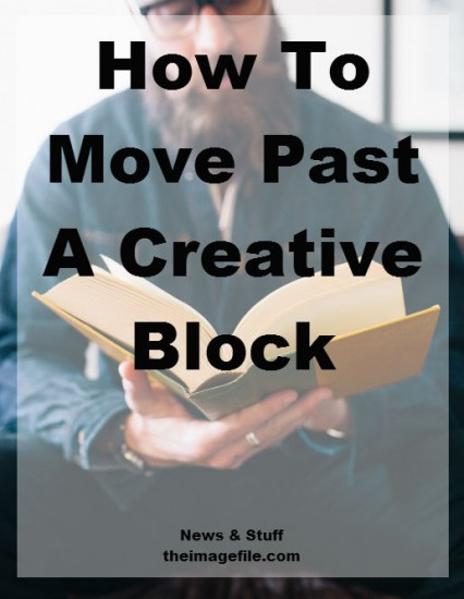 Suffering From A Creative Block?  3 Ways To Push Past It