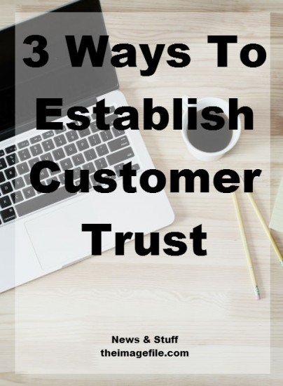 3 Ways To Establish Customer Trust