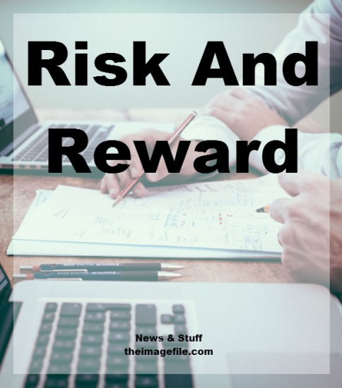 Risk And Reward | blog.theimagefile.com