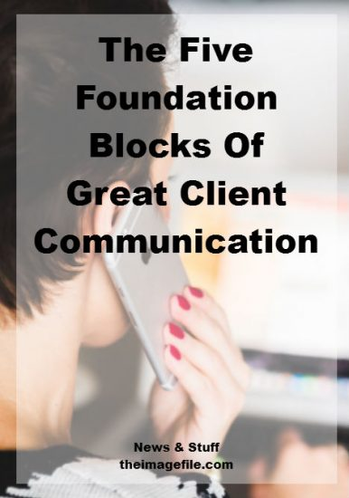 The 5 Foundation Blocks Of Client Communication