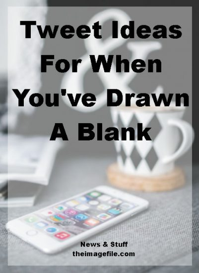 12 Tweet Ideas For When You've Drawn A Blank
