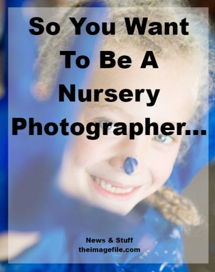 So you want to be a nursery photographer...