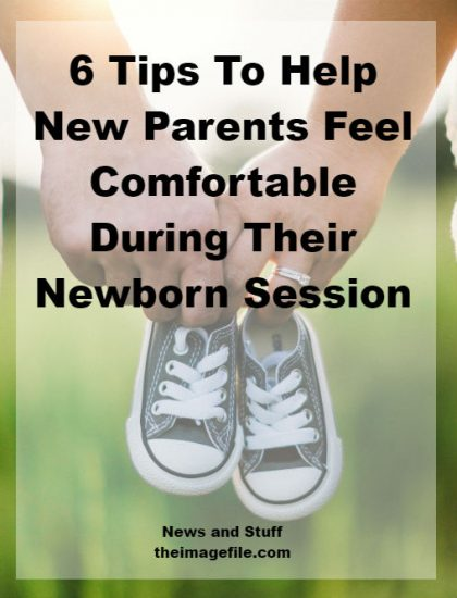 6 Tips To Help New Parents Feel Comfortable During Their Newborn Session