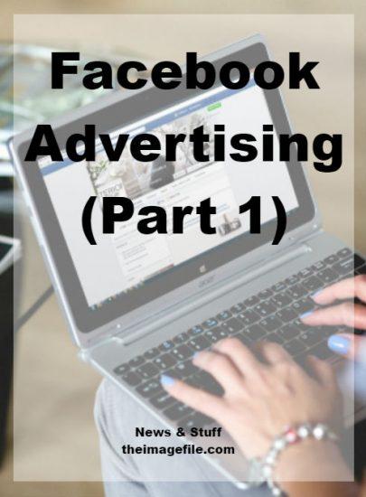 Facebook Advertising – Part 1