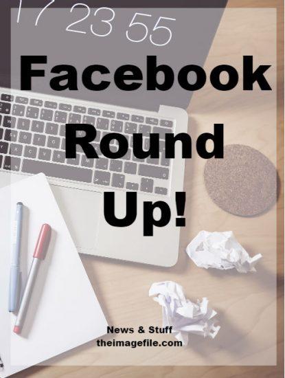 Facebook Round Up!