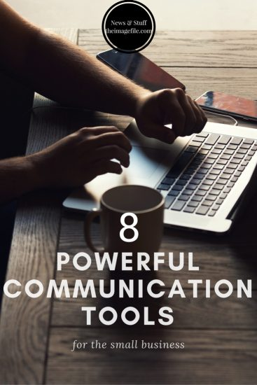 8 Powerful Communication Tools For The Small Business