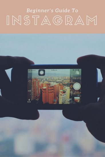 The Beginner's Guide To Instagram