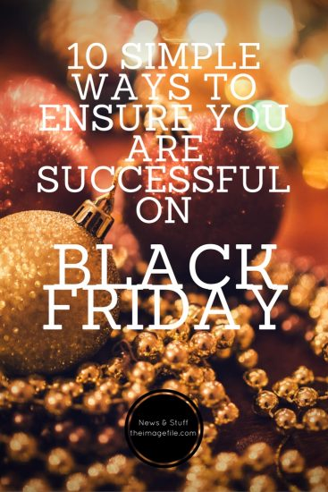 10 Simple Ways To Ensure You Have A Successful Black Friday