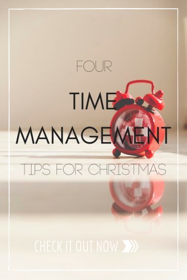 4 Time Management Tips For Christmas