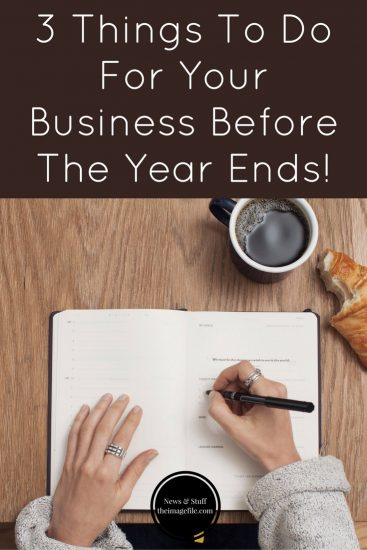 3 Things To Do For Your Business Before The Year Ends