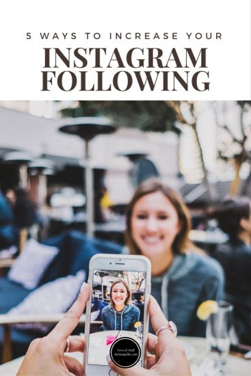 5 Ways To Increase Your Instagram Following