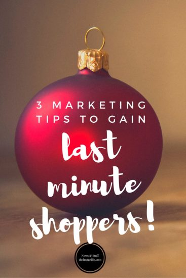 3 Marketing Tips To Gain Last Minute Christmas Shoppers