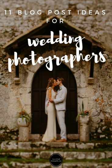 11 Blog Post Ideas For Wedding Photographers