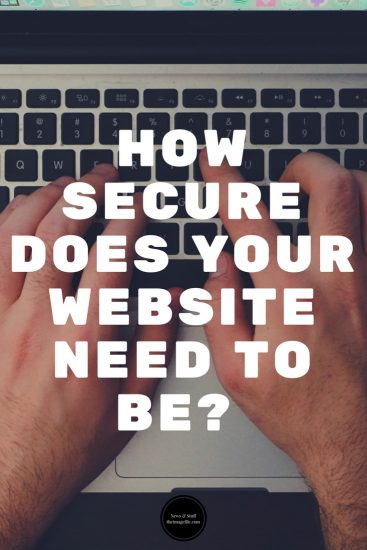 How Secure Does Your Website Need To Be?