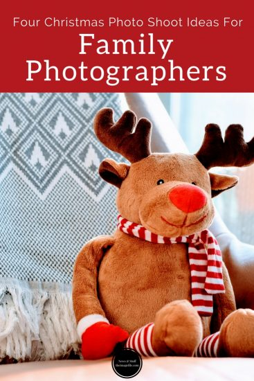 4 Christmas Photo Shoot Ideas For Family Photographers