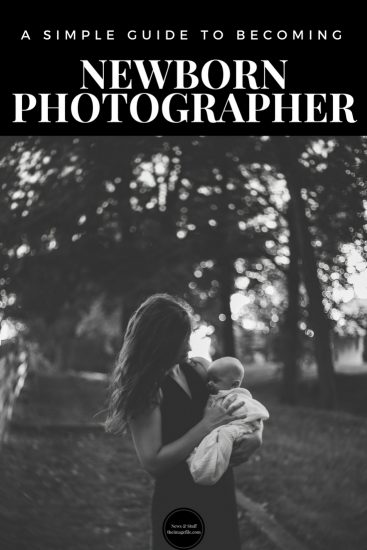 A Simple Guide To Becoming A Professional Newborn Photographer