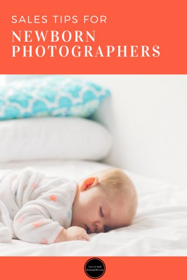 7 Sales Tips For Newborn Photographers