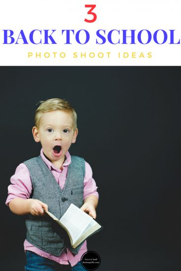 3 Back To School Photo Shoot Ideas