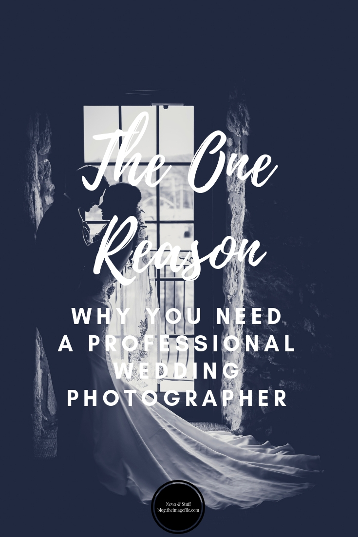 The One Reason Why Your Need A Professional Wedding Photographer