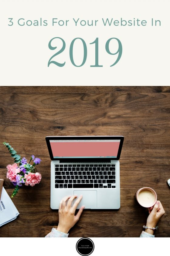3 Goals For Your Website In 2019