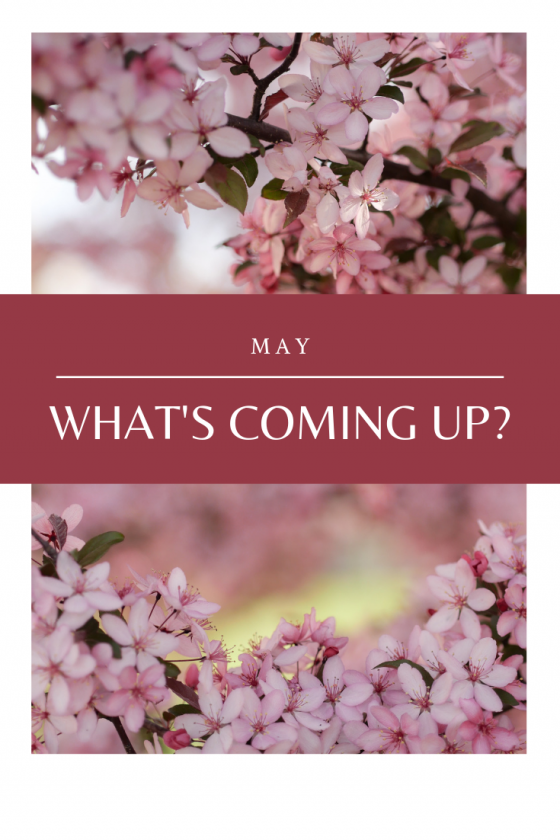 May: What's Coming Up?