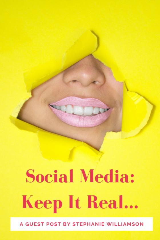 Social Media: Keep It Real…
