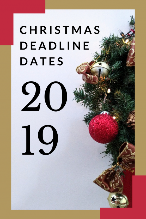 Christmas Deadline Dates 2019