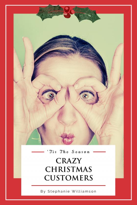 'Tis The Season: Crazy Christmas Customers