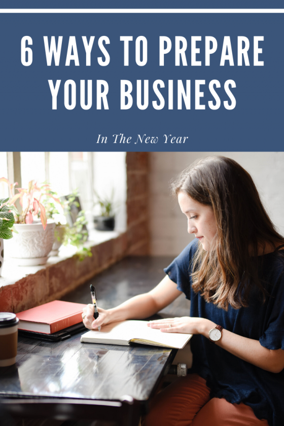 6 Ways To Prepare Your Business In The New Year
