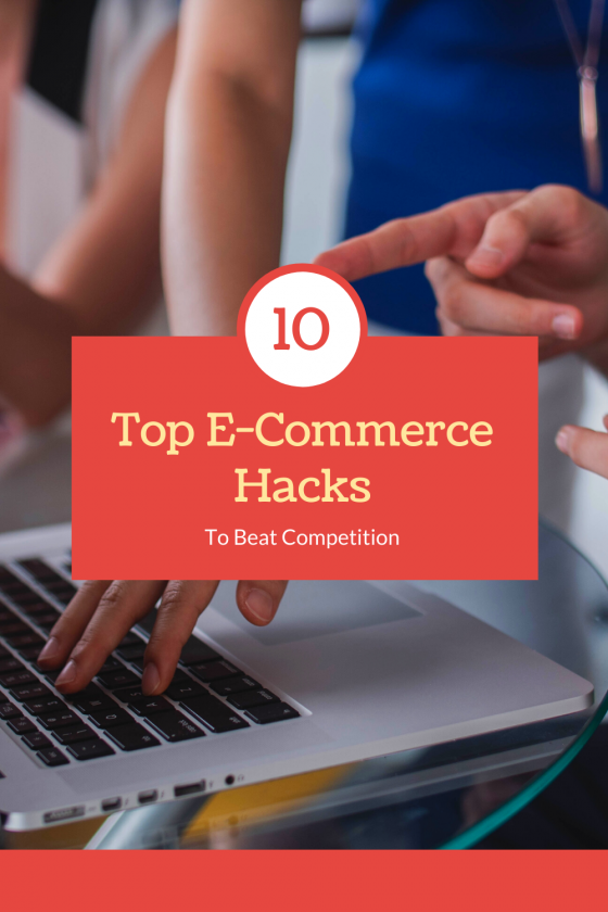 Top 10 e-commerce hacks to beat the competition